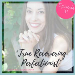 True Recovering Perfectionist, Caroline McGraw